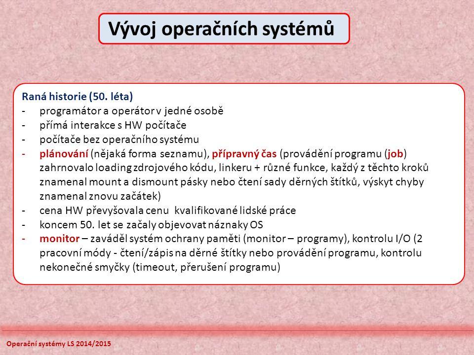 Operační systémy LS 2014/2015 První operační systémy (60.