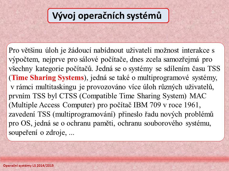 Operační systémy LS 2014/2015 Čtení záznamu ze souboru15  s Provedení 100 instrukcí 1  s Zápis záznamu do souboru15  s Součet31  s Percent CPU Utilization = 1/31 = 0,032 (3,2%) Výpočet využití procesoru