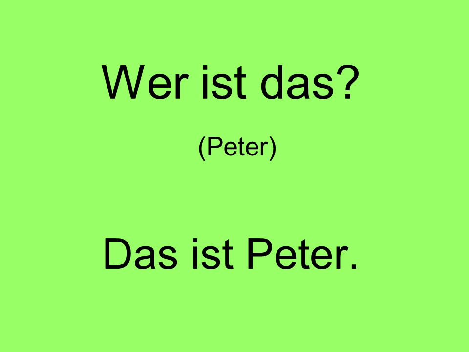 Das ist Peter.