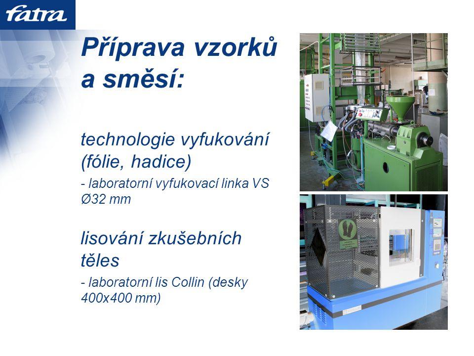 Příprava vzorků a směsí: technologie vyfukování (fólie, hadice) - laboratorní vyfukovací linka VS Ø32 mm lisování zkušebních těles - laboratorní lis Collin (desky 400x400 mm)