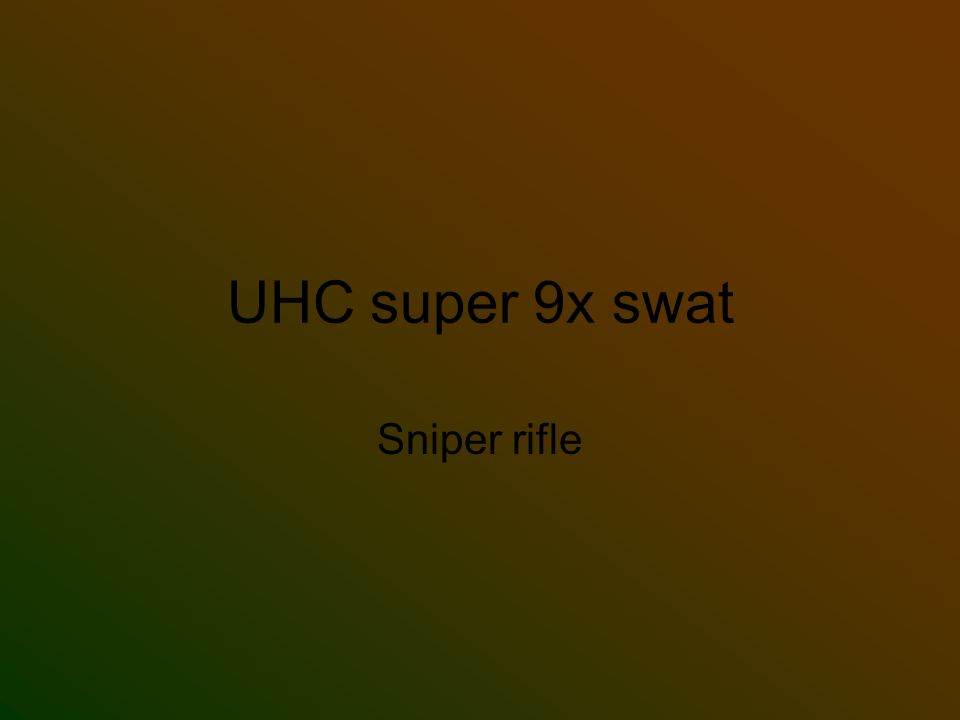 UHC super 9x swat Sniper rifle