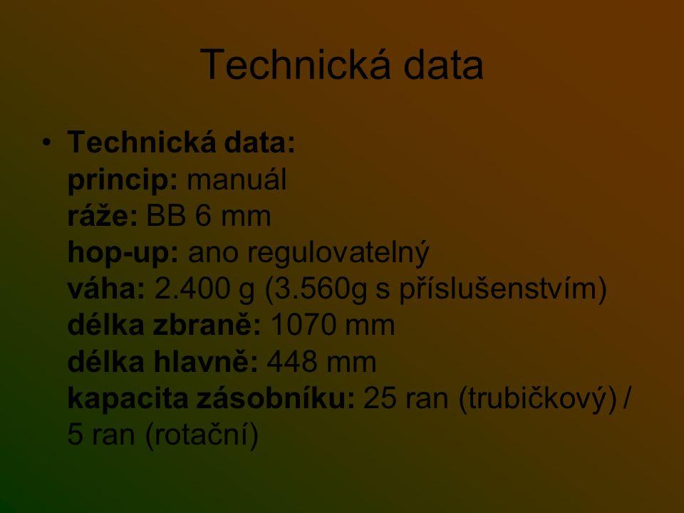 Technická data Technická data: princip: manuál ráže: BB 6 mm hop-up: ano regulovatelný váha: 2.400 g (3.560g s příslušenstvím) délka zbraně: 1070 mm délka hlavně: 448 mm kapacita zásobníku: 25 ran (trubičkový) / 5 ran (rotační)