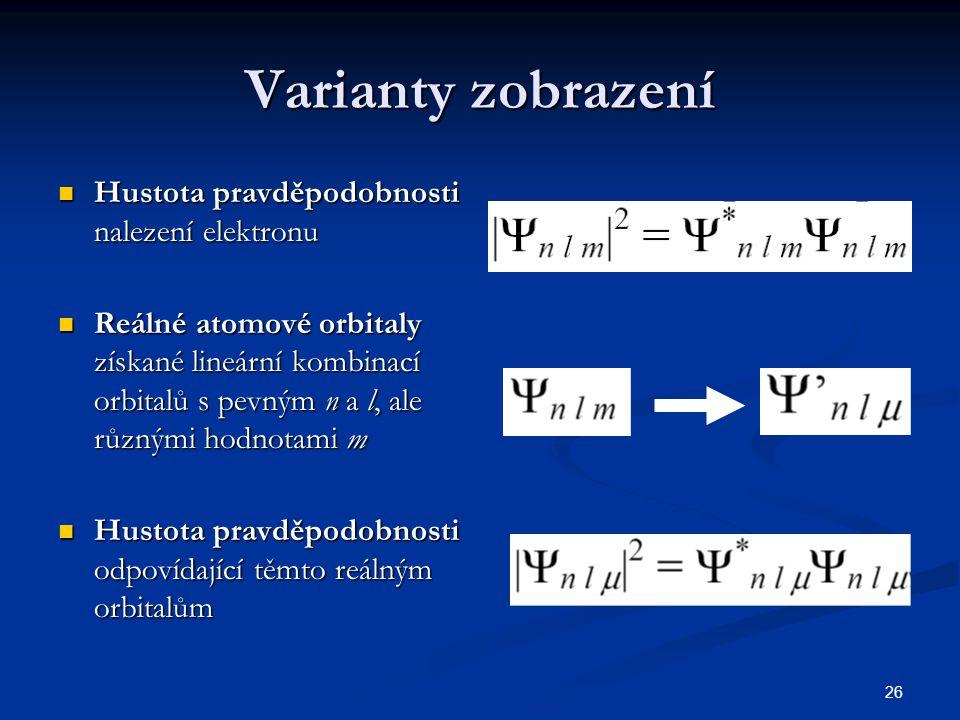 26 Varianty zobrazení Hustota pravděpodobnosti nalezení elektronu Hustota pravděpodobnosti nalezení elektronu Reálné atomové orbitaly získané lineární
