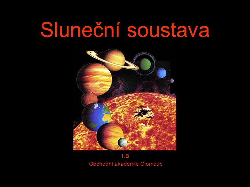 Sluneční soustava 1.B Obchodní akademie Olomouc