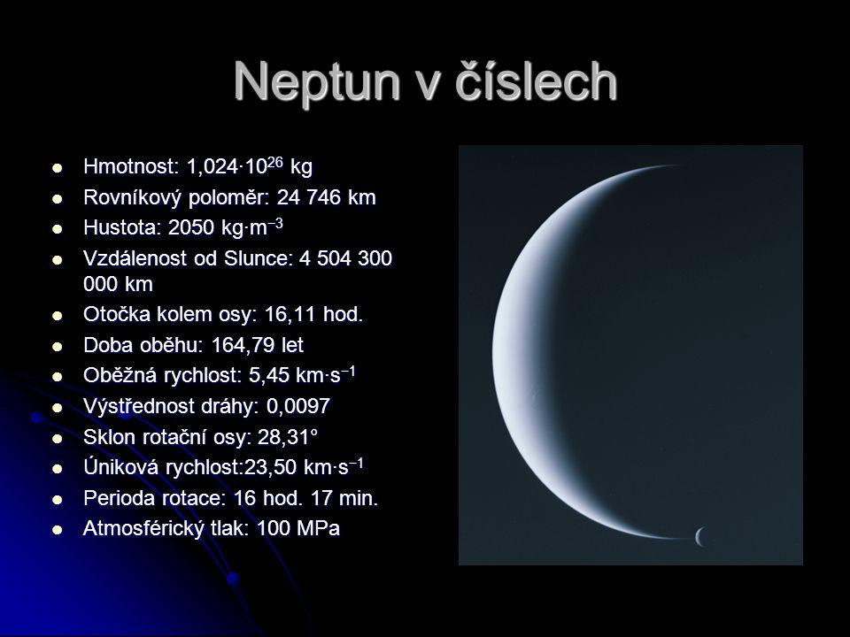 Neptun v číslech Hmotnost: 1,024·10 26 kg Hmotnost: 1,024·10 26 kg Rovníkový poloměr: 24 746 km Rovníkový poloměr: 24 746 km Hustota: 2050 kg·m −3 Hustota: 2050 kg·m −3 Vzdálenost od Slunce: 4 504 300 000 km Vzdálenost od Slunce: 4 504 300 000 km Otočka kolem osy: 16,11 hod.