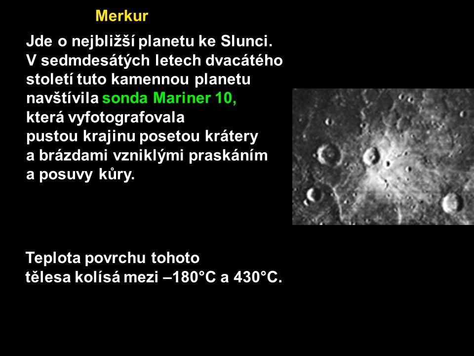 Jde o nejbližší planetu ke Slunci. V sedmdesátých letech dvacátého století tuto kamennou planetu navštívila sonda Mariner 10, která vyfotografovala pu