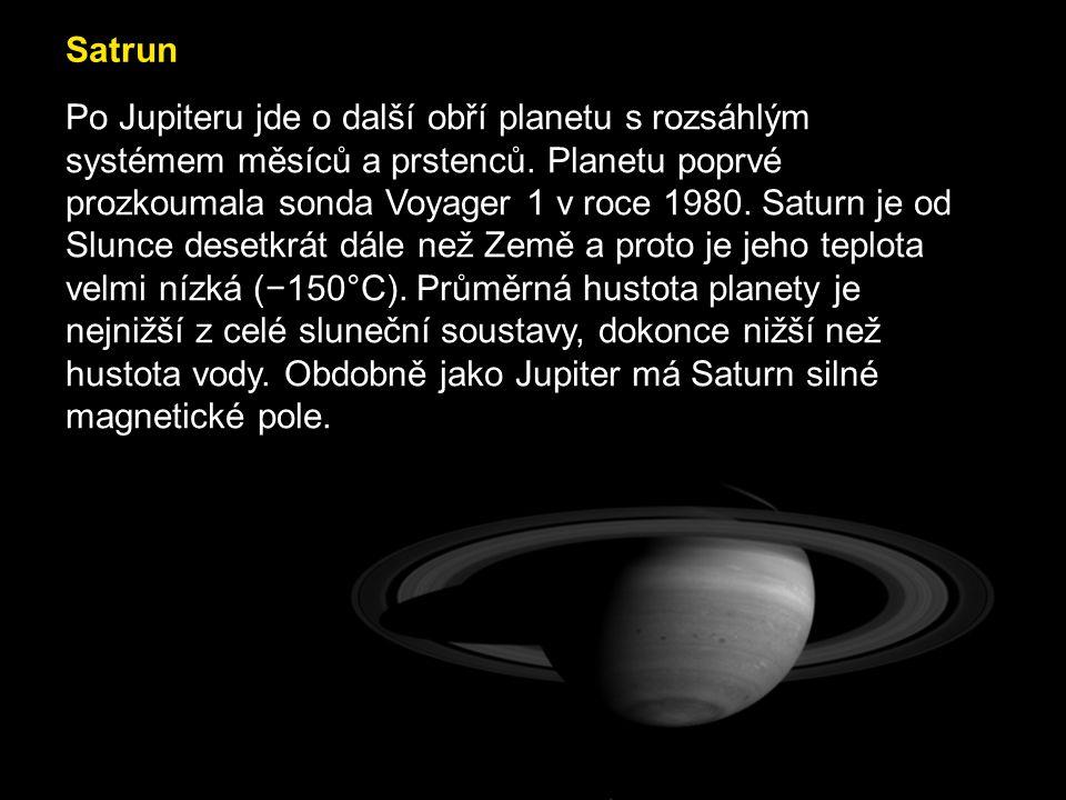 Satrun Po Jupiteru jde o další obří planetu s rozsáhlým systémem měsíců a prstenců. Planetu poprvé prozkoumala sonda Voyager 1 v roce 1980. Saturn je