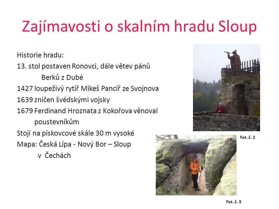 Zajímavosti o skalním hradu Sloup Historie hradu: 13.