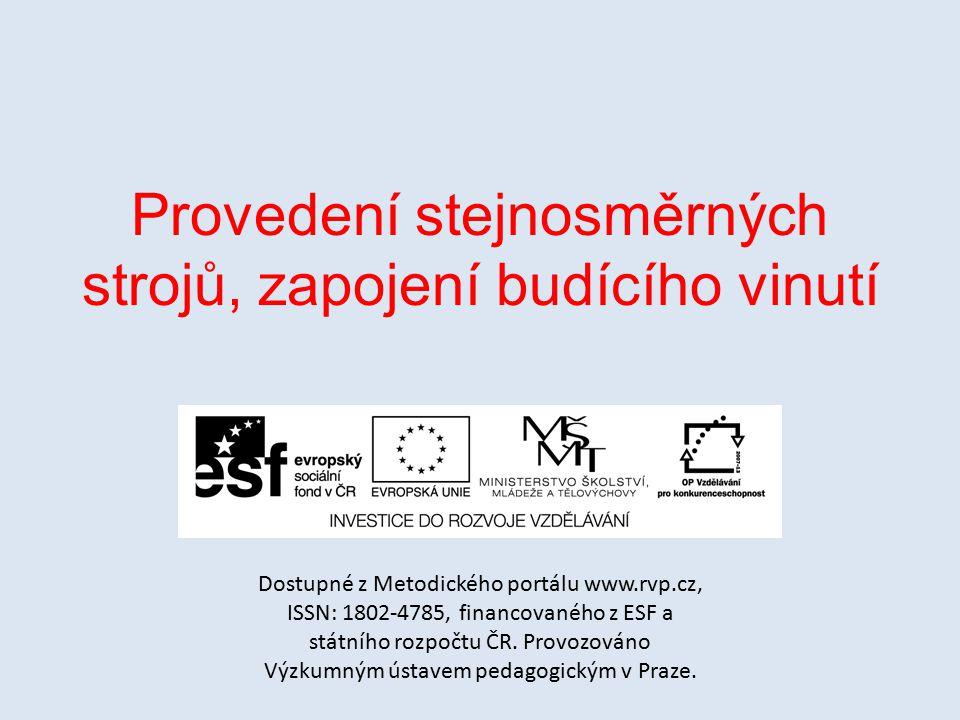 Provedení stejnosměrných strojů, zapojení budícího vinutí Dostupné z Metodického portálu www.rvp.cz, ISSN: 1802-4785, financovaného z ESF a státního r