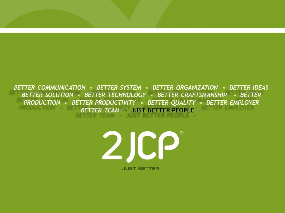 BETTER COMMUNICATION » BETTER SYSTEM » BETTER ORGANIZATION » BETTER IDEAS BETTER SOLUTION » BETTER TECHNOLOGY » BETTER CRAFTSMANSHIP » BETTER PRODUCTI