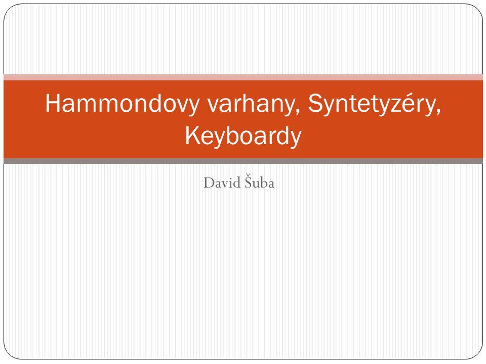 David Šuba Hammondovy varhany, Syntetyzéry, Keyboardy