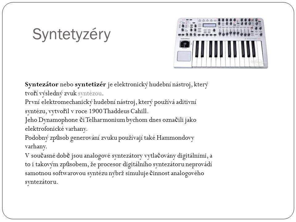 Syntetyzéry Syntezátor nebo syntetizér je elektronický hudební nástroj, který tvo ř í výsledný zvuk syntézou.