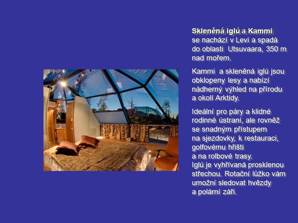 Skleněná iglú a Kammi Skleněná iglú a Kammi se nachází v Levi a spadá do oblasti Utsuvaara, 350 m nad mořem. Kammi a skleněná iglú jsou obklopeny lesy