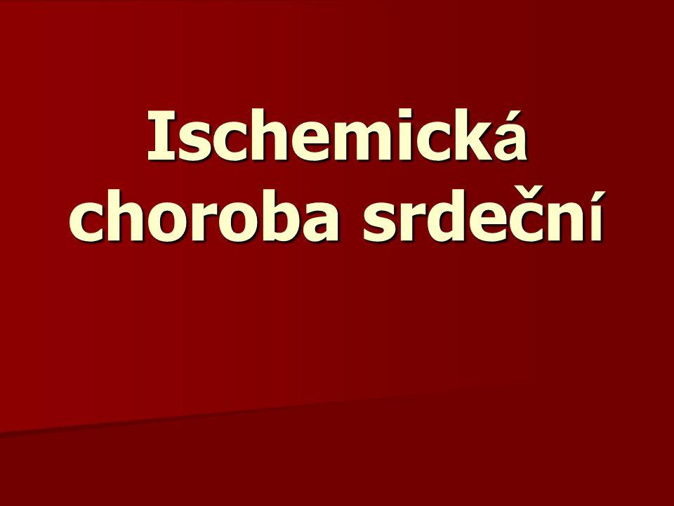 Charakteristika Nedokrevnost (ischémie) myokardu způsobená změnami koronárních tepen.