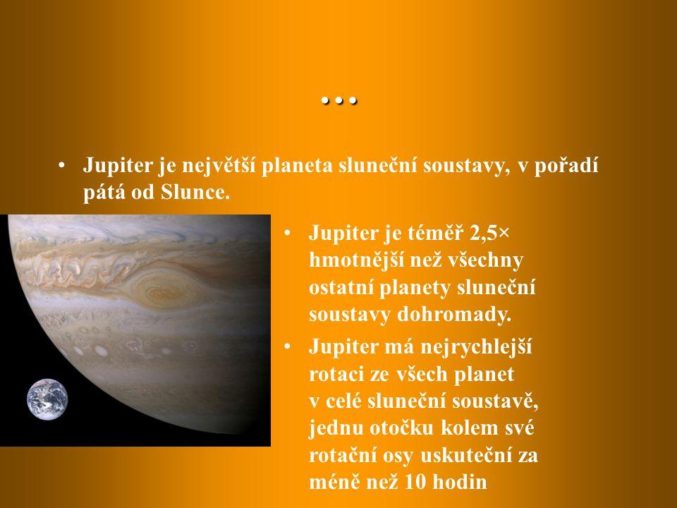 … Jupiter je největší planeta sluneční soustavy, v pořadí pátá od Slunce. Jupiter je téměř 2,5× hmotnější než všechny ostatní planety sluneční soustav