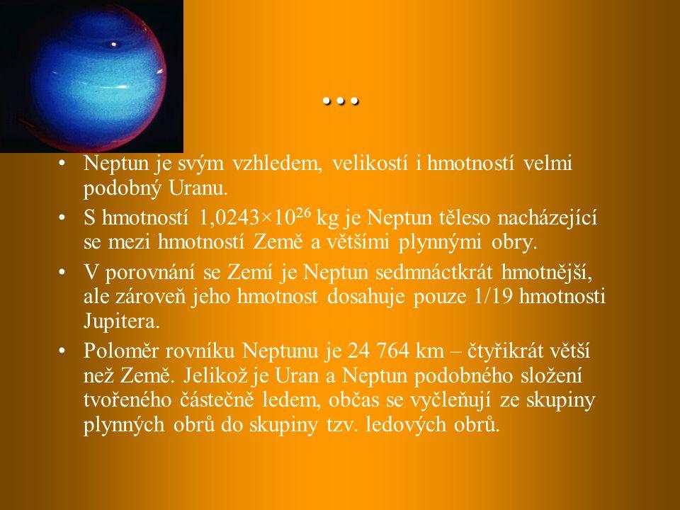 … Neptun je svým vzhledem, velikostí i hmotností velmi podobný Uranu. S hmotností 1,0243×10 26 kg je Neptun těleso nacházející se mezi hmotností Země
