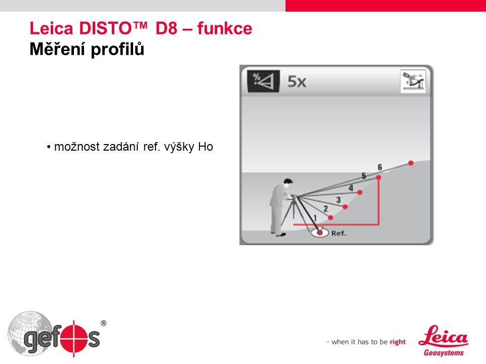 Leica DISTO™ D8 – funkce Měření profilů možnost zadání ref. výšky Ho