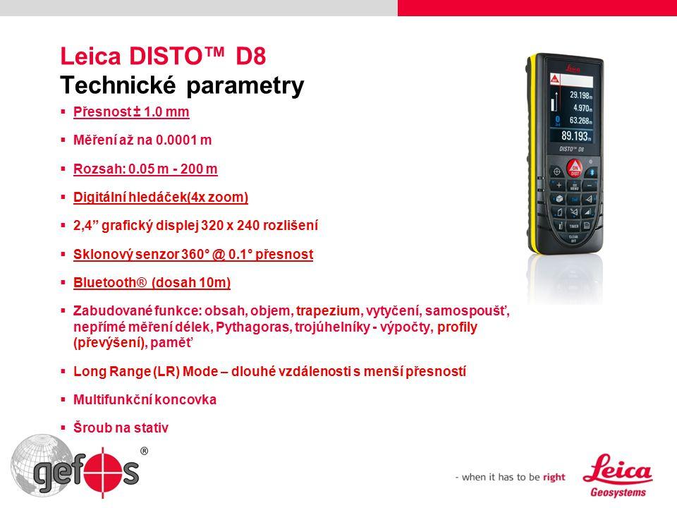 Leica DISTO™ D8 Technické parametry  Přesnost ± 1.0 mm  Měření až na 0.0001 m  Rozsah: 0.05 m - 200 m  Digitální hledáček(4x zoom)  2,4 grafický displej 320 x 240 rozlišení  Sklonový senzor 360° @ 0.1° přesnost  Bluetooth® (dosah 10m)  Zabudované funkce: obsah, objem, trapezium, vytyčení, samospoušť, nepřímé měření délek, Pythagoras, trojúhelníky - výpočty, profily (převýšení), paměť  Long Range (LR) Mode – dlouhé vzdálenosti s menší přesností  Multifunkční koncovka  Šroub na stativ
