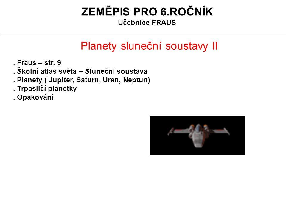 ZEMĚPIS PRO 6.ROČNÍK Učebnice FRAUS Planety sluneční soustavy II.