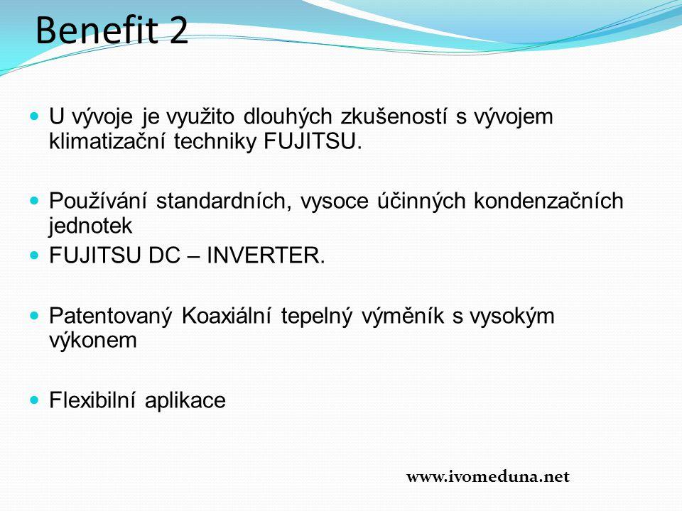 Benefit 2 U vývoje je využito dlouhých zkušeností s vývojem klimatizační techniky FUJITSU.