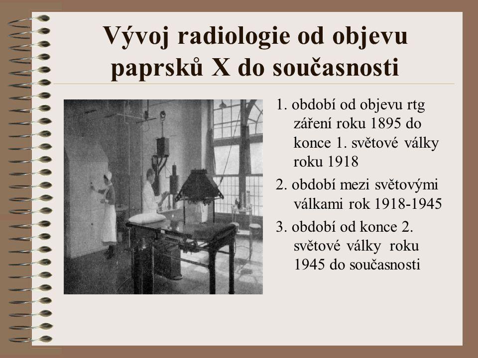 Vývoj radiologie od objevu paprsků X do současnosti 1.