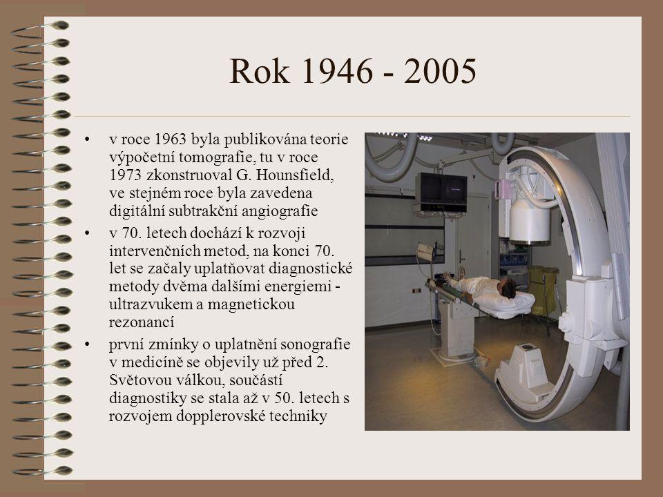 Rok 1946 - 2005 zavedena lymfografie, objeven zesilovač jasu rentgenového obrazu - zavedení rtg televize, rtg kinamatografie a videozáznamu splenoport