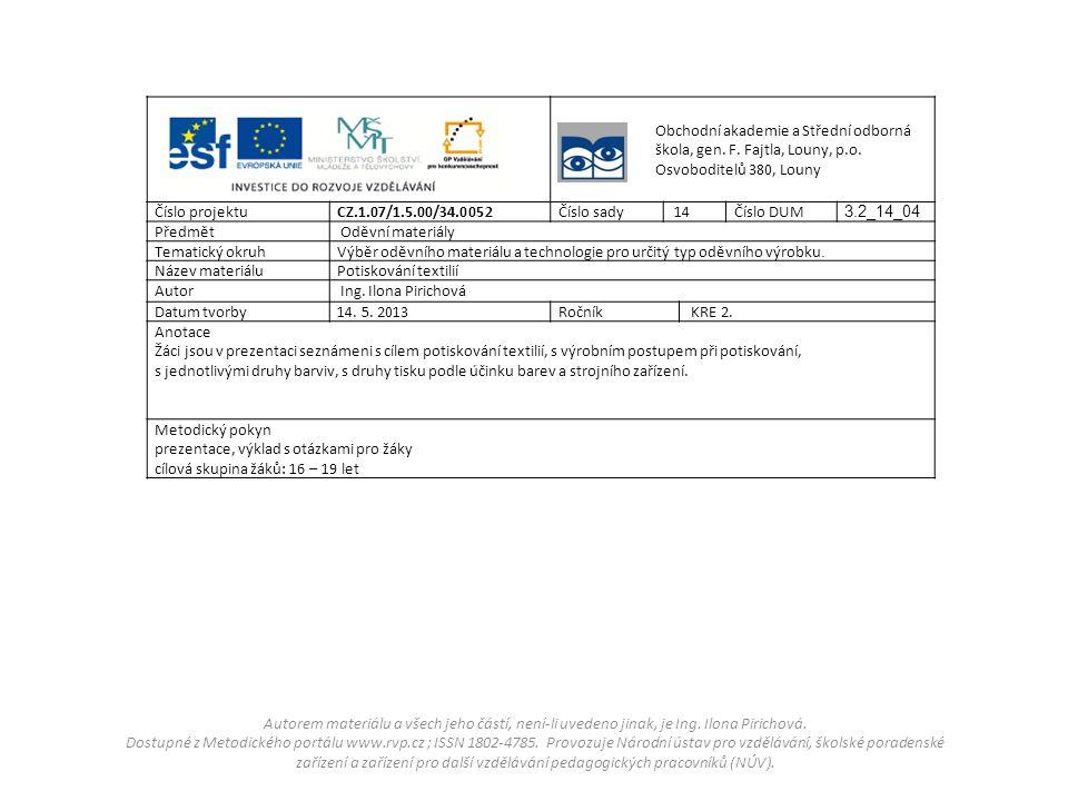 Obchodní akademie a Střední odborná škola, gen. F. Fajtla, Louny, p.o. Osvoboditelů 380, Louny Číslo projektu CZ.1.07/1.5.00/34.0052Číslo sady 14Číslo