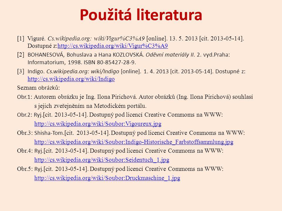 Použitá literatura [1] Viguré. Cs.wikipedia.org: wiki/Vigur%C3%A9 [online]. 13. 5. 2013 [cit. 2013-05-14]. Dostupné z:http://cs.wikipedia.org/wiki/Vig