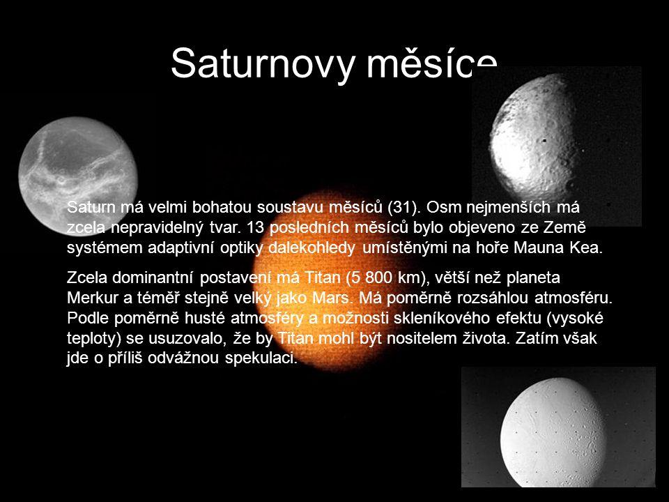 Saturnovy měsíce Saturn má velmi bohatou soustavu měsíců (31). Osm nejmenších má zcela nepravidelný tvar. 13 posledních měsíců bylo objeveno ze Země s