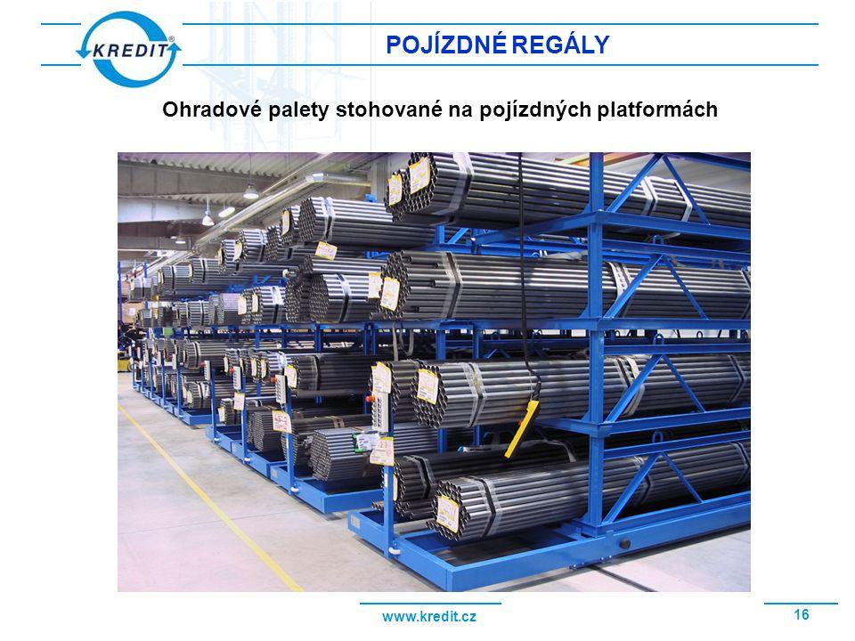 www.kredit.cz 16 POJÍZDNÉ REGÁLY Ohradové palety stohované na pojízdných platformách