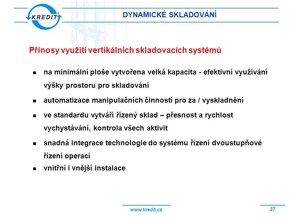 www.kredit.cz 27 DYNAMICKÉ SKLADOVÁNÍ na minimální ploše vytvořena velká kapacita - efektivní využívání výšky prostoru pro skladování automatizace man