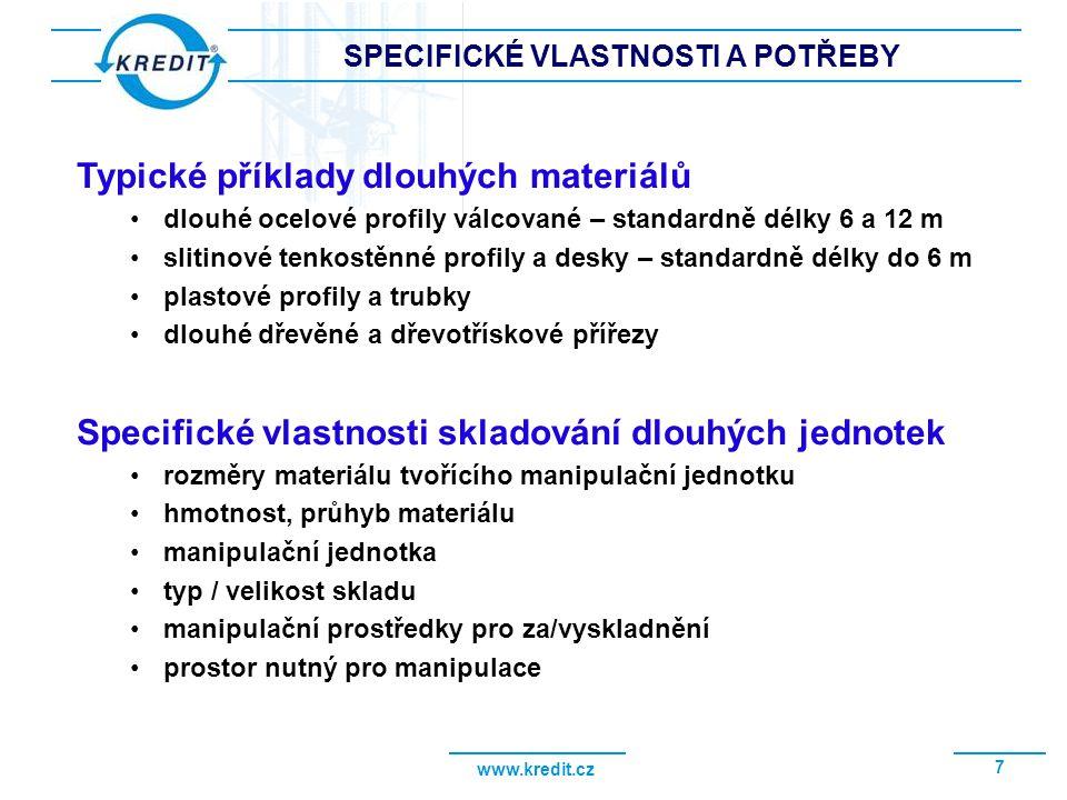 www.kredit.cz 7 SPECIFICKÉ VLASTNOSTI A POTŘEBY Typické příklady dlouhých materiálů dlouhé ocelové profily válcované – standardně délky 6 a 12 m sliti