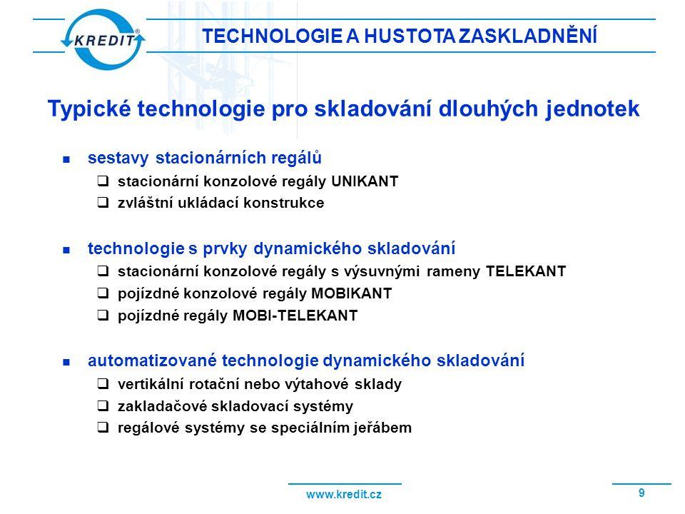 www.kredit.cz 9 TECHNOLOGIE A HUSTOTA ZASKLADNĚNÍ sestavy stacionárních regálů  stacionární konzolové regály UNIKANT  zvláštní ukládací konstrukce t