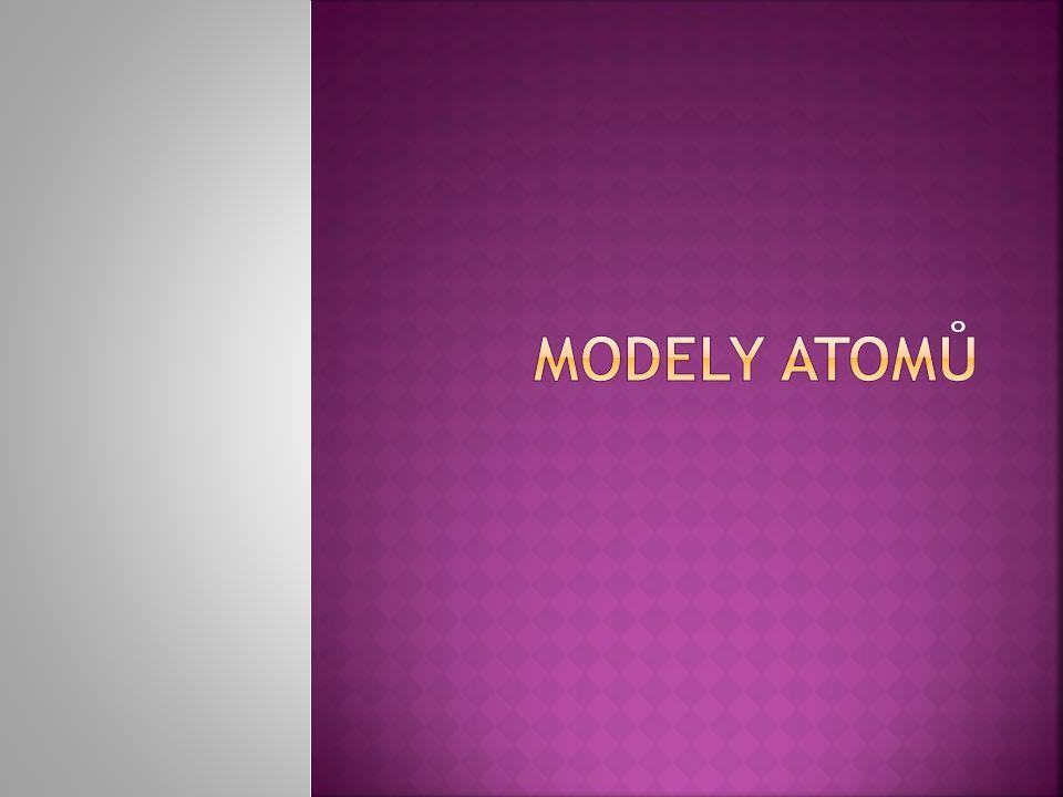  pudinkový model  Náhodné rozložení elektronů v hmotě atomu