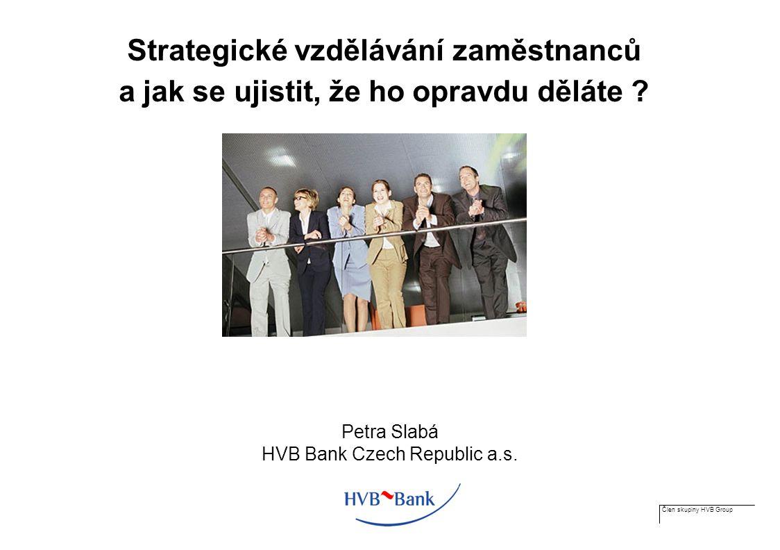Člen skupiny HVB Group Strategické vzdělávání zaměstnanců a jak se ujistit, že ho opravdu děláte .