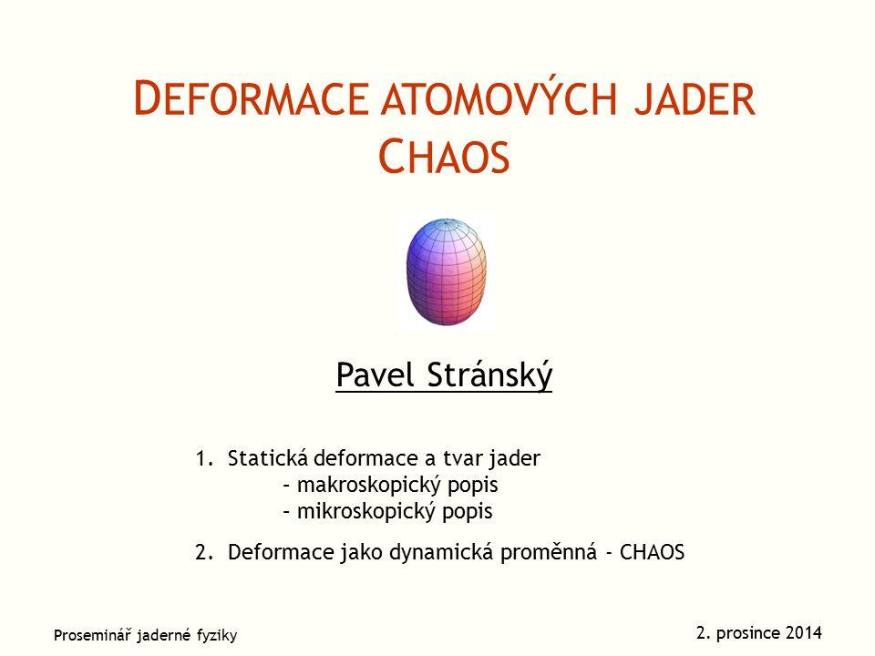 2. Dynamická deformace Chaos v geometrickém kolektivním modelu jádra