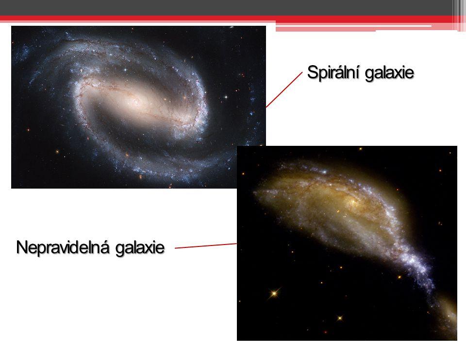 Spirální galaxie Nepravidelná galaxie