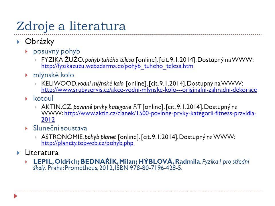 Zdroje a literatura  Obrázky  posuvný pohyb  FYZIKA ŽUŽO.