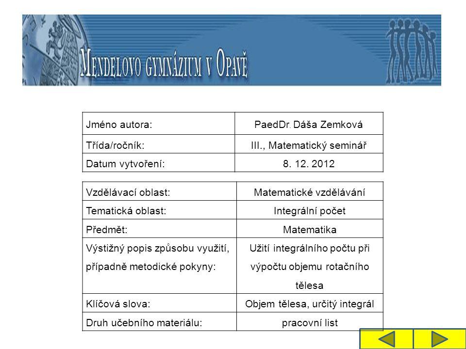 Jméno autora: PaedDr. Dáša Zemková Třída/ročník:III., Matematický seminář Datum vytvoření:8.