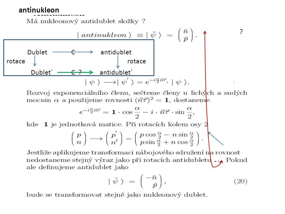 ??? ? antinukleonsss ddu Dublet antidubletC Dublet´ antidublet´ rotace C ? antinukleon