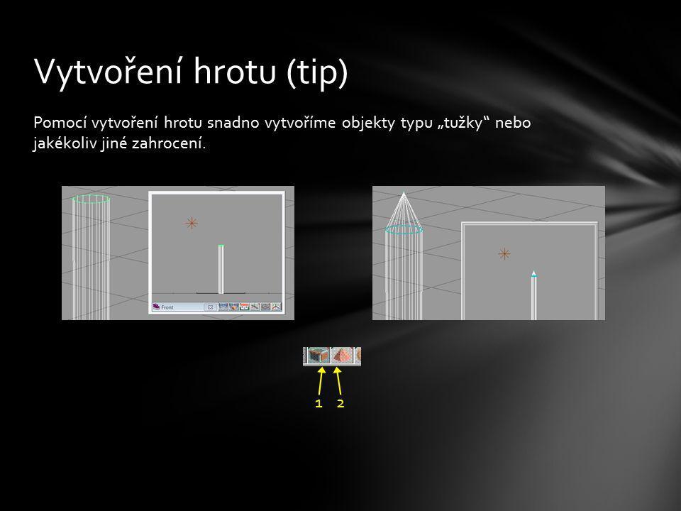 """Pomocí vytvoření hrotu snadno vytvoříme objekty typu """"tužky"""" nebo jakékoliv jiné zahrocení. Vytvoření hrotu (tip) 1 2"""