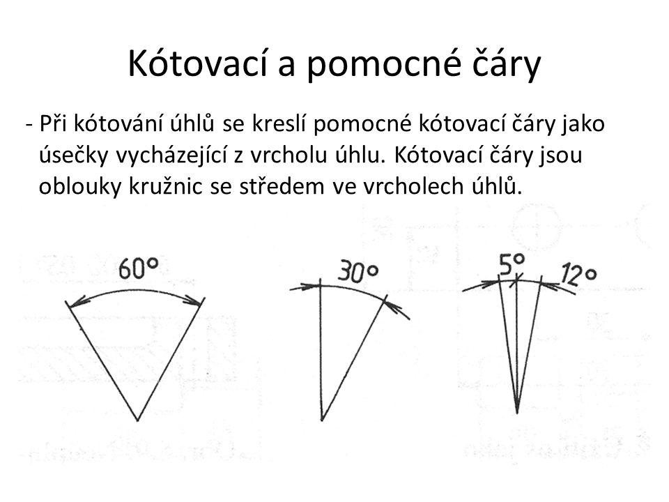 Kótovací a pomocné čáry - Při kótování úhlů se kreslí pomocné kótovací čáry jako úsečky vycházející z vrcholu úhlu. Kótovací čáry jsou oblouky kružnic