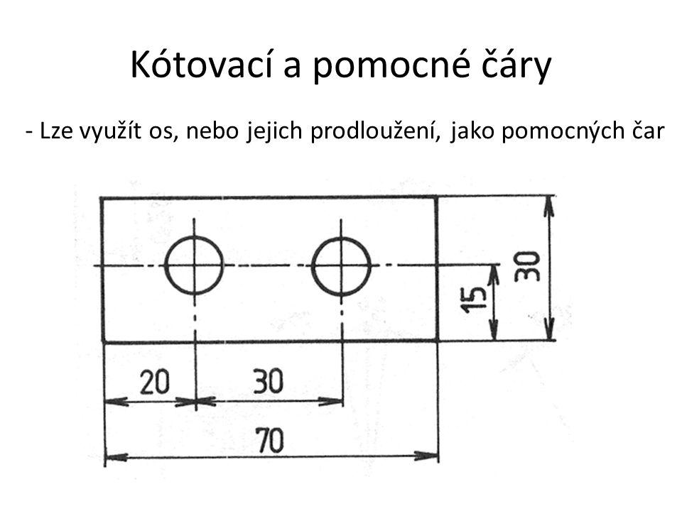 Kótovací a pomocné čáry - Lze využít os, nebo jejich prodloužení, jako pomocných čar