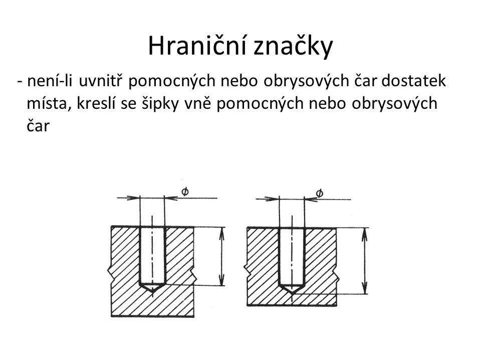 Hraniční značky - není-li uvnitř pomocných nebo obrysových čar dostatek místa, kreslí se šipky vně pomocných nebo obrysových čar