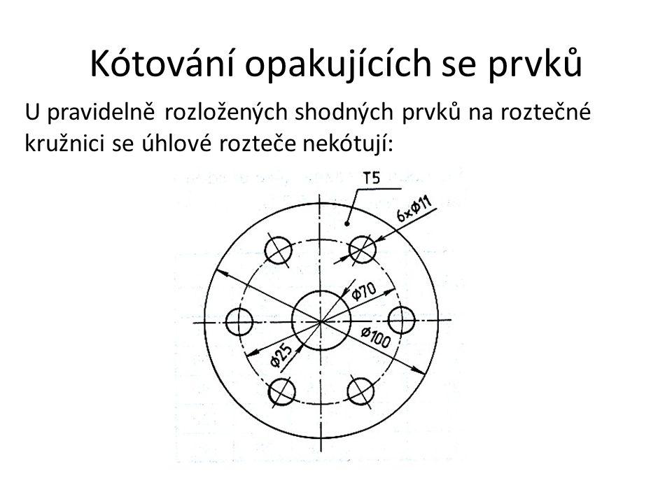 Kótování opakujících se prvků U pravidelně rozložených shodných prvků na roztečné kružnici se úhlové rozteče nekótují: