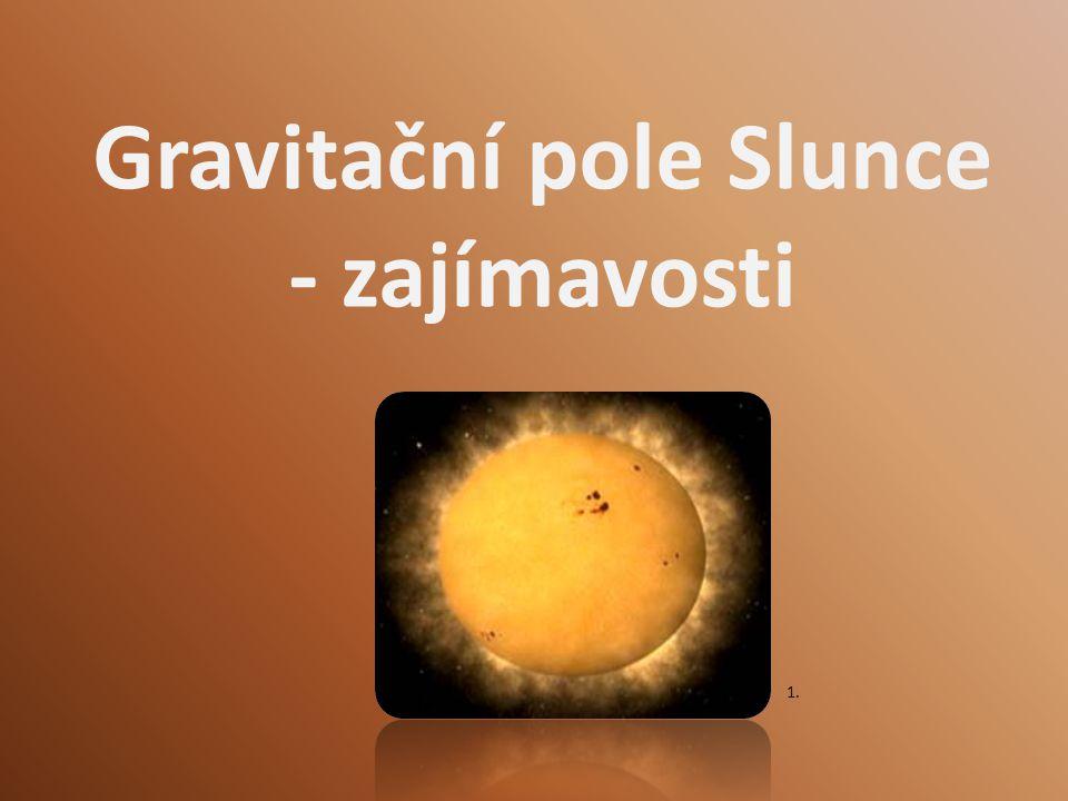 Gravitační pole Slunce - zajímavosti 1.