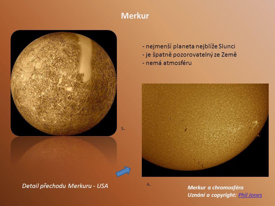 Merkur - nejmenší planeta nejblíže Slunci - je špatně pozorovatelný ze Země - nemá atmosféru Merkur a chromosféra Uznání a copyright: Phil JonesPhil Jones Detail přechodu Merkuru - USA 3.3.