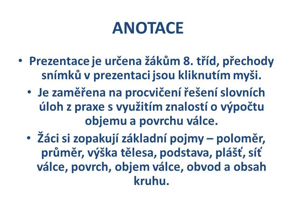 ANOTACE Prezentace je určena žákům 8. tříd, přechody snímků v prezentaci jsou kliknutím myši. Je zaměřena na procvičení řešení slovních úloh z praxe s