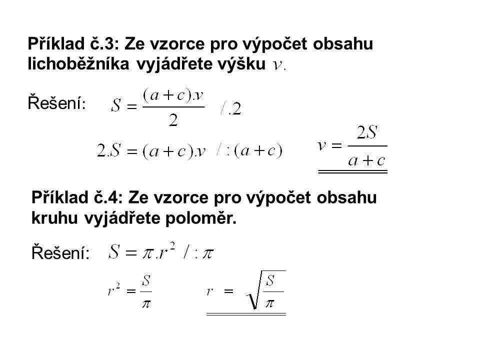 Příklad č.5: Ze vzorce pro výpočet délky tělesové úhlopříčky krychle vyjádřete délku hrany krychle; Řešení :