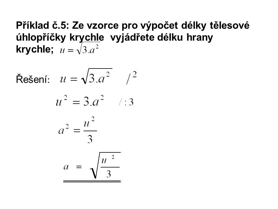 Příklad č.6: Ze vzorce pro výpočet povrchu rotačního válce vyjádřete výšku.